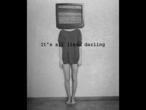 its all lies darling